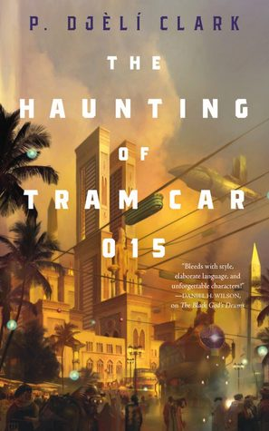 Cover: The Haunting of Tram Car 015 by P. Djèlí Clark
