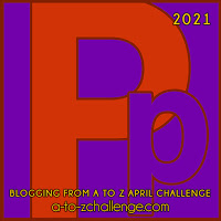 #AtoZChallenge 2021 April Blogging from A to Z Challenge letter P