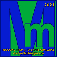#AtoZChallenge 2021 April Blogging from A to Z Challenge letter M
